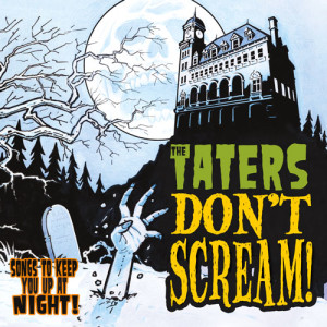 The Taters - Don't Scream CD