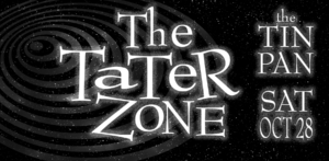 The Tater Zone Halloween Party